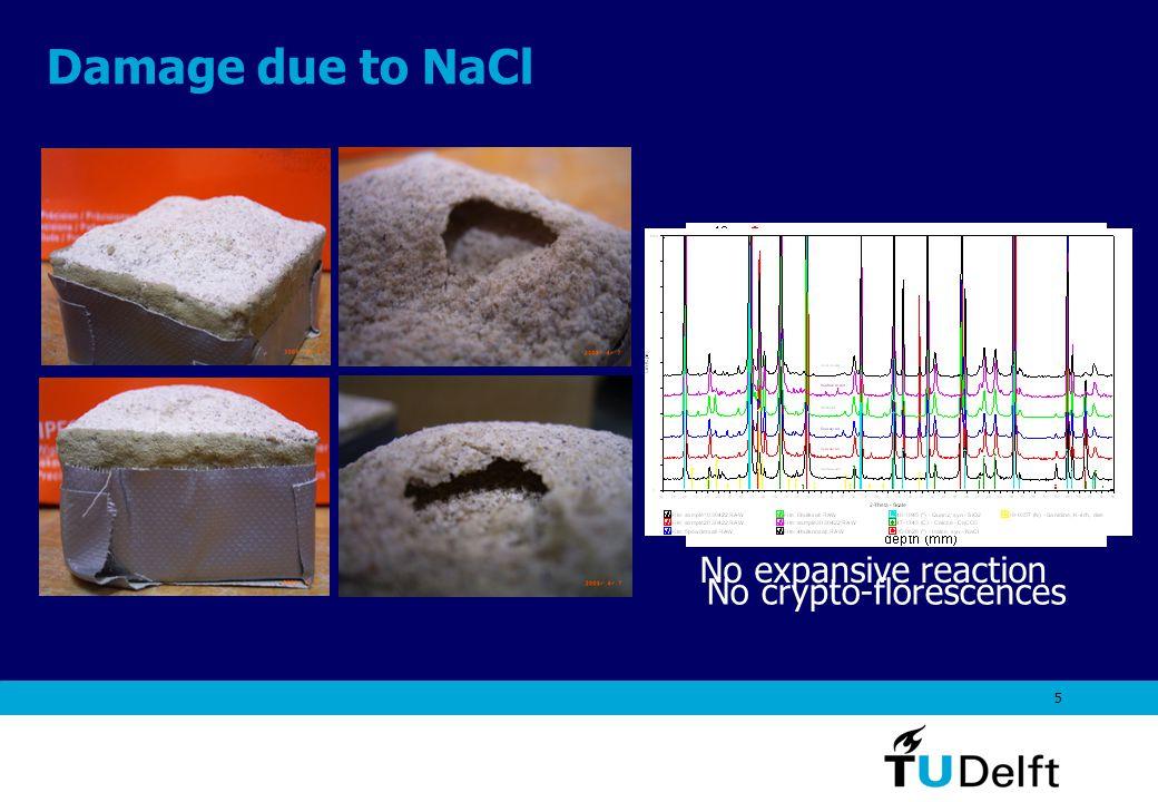 5 Damage due to NaCl No crypto-florescences No expansive reaction