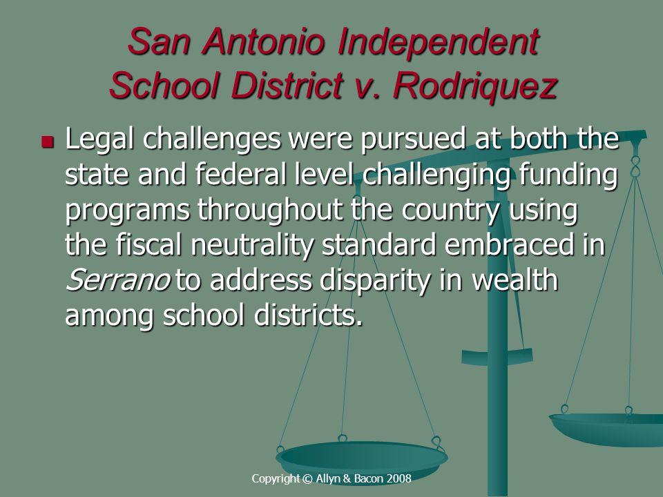 Copyright © Allyn & Bacon 2008 San Antonio Independent School District v.