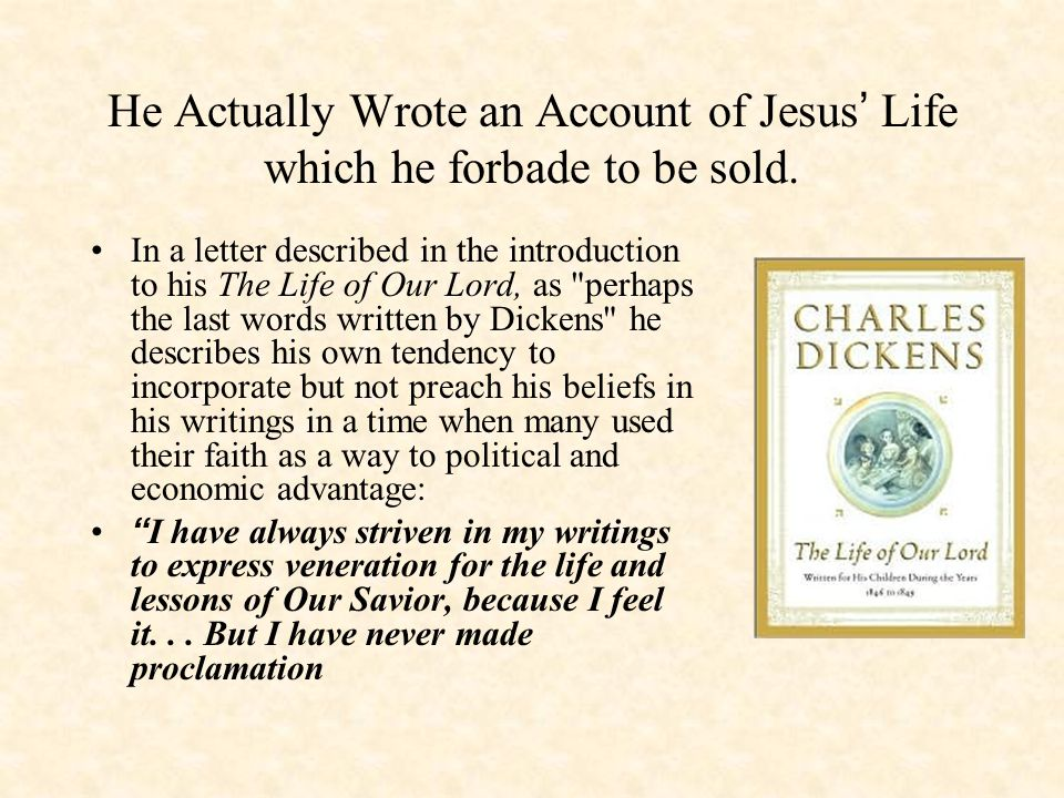 He Actually Wrote an Account of Jesus' Life which he forbade to be sold.