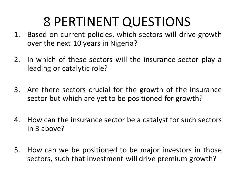 1.Based on current policies, which sectors will drive growth over the next 10 years in Nigeria.