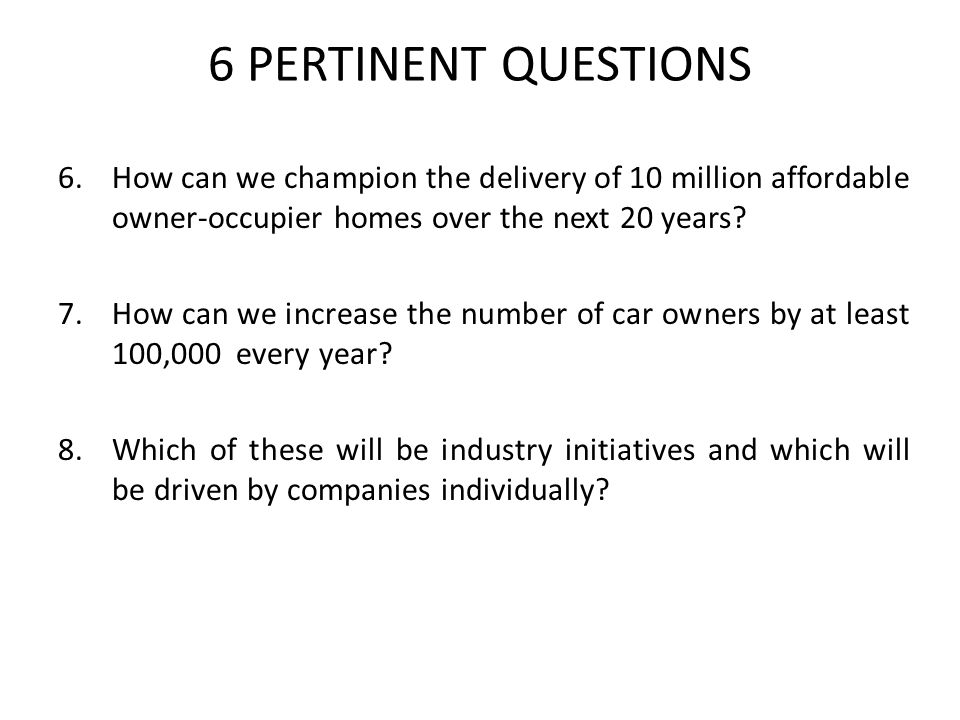 6.How can we champion the delivery of 10 million affordable owner-occupier homes over the next 20 years.