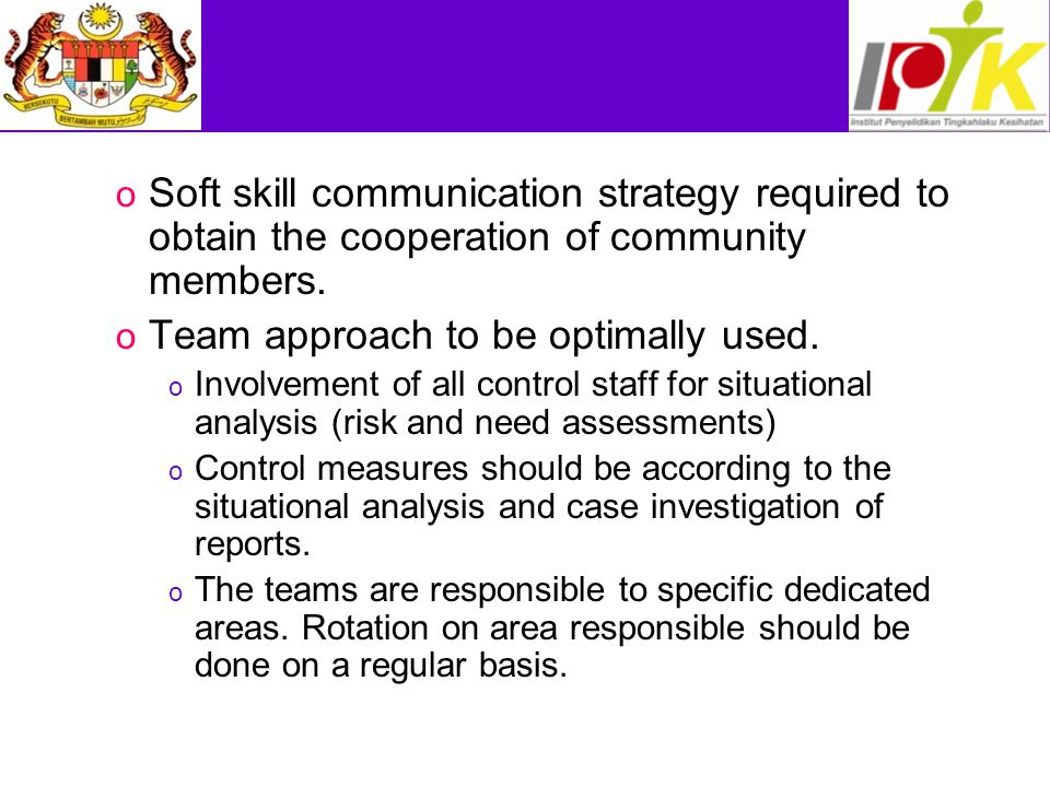 o Soft skill communication strategy required to obtain the cooperation of community members.