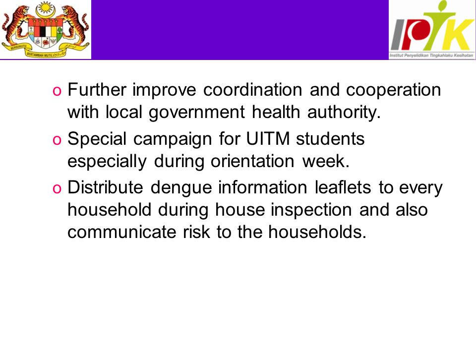 o Further improve coordination and cooperation with local government health authority.