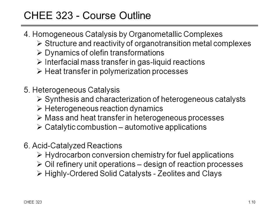 CHEE 3231.10 CHEE 323 - Course Outline 4. Homogeneous Catalysis by Organometallic Complexes  Structure and reactivity of organotransition metal compl