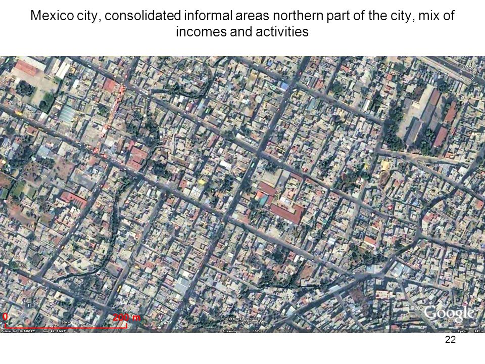 22 Mexico city, consolidated informal areas northern part of the city, mix of incomes and activities