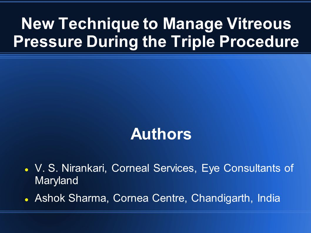 Purpose New technique of insertion of PCIOL in spite of positive vitreous pressure during the Triple Procedure