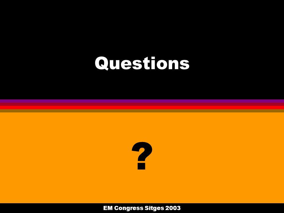 EM Congress Sitges 2003 Questions