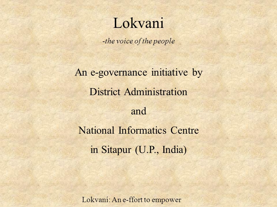 Lokvani: An e-ffort to empower How we did it Studies of Similar initiatives in Dhar(M.P) and Jhalawar (Rajasthan).