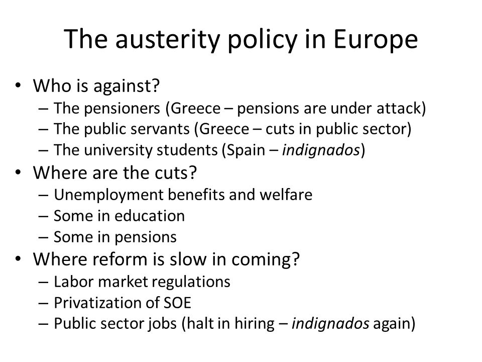 The austerity policy in Europe Who is against.