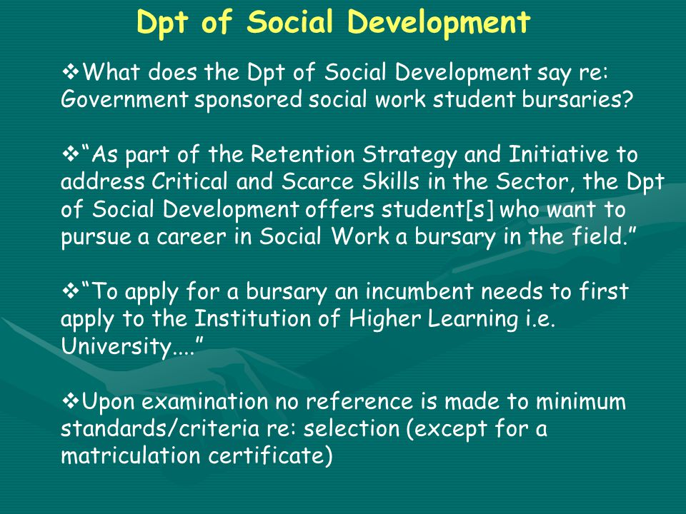 Dpt of Social Development  What does the Dpt of Social Development say re: Government sponsored social work student bursaries.