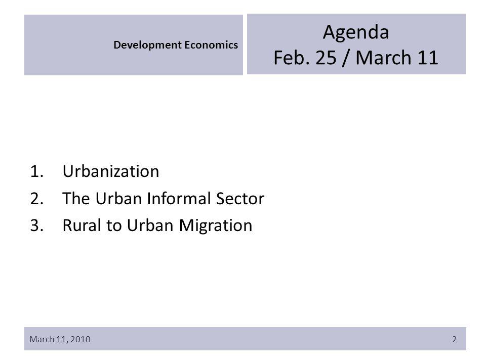 March 11, 20102 Development Economics Agenda Feb.