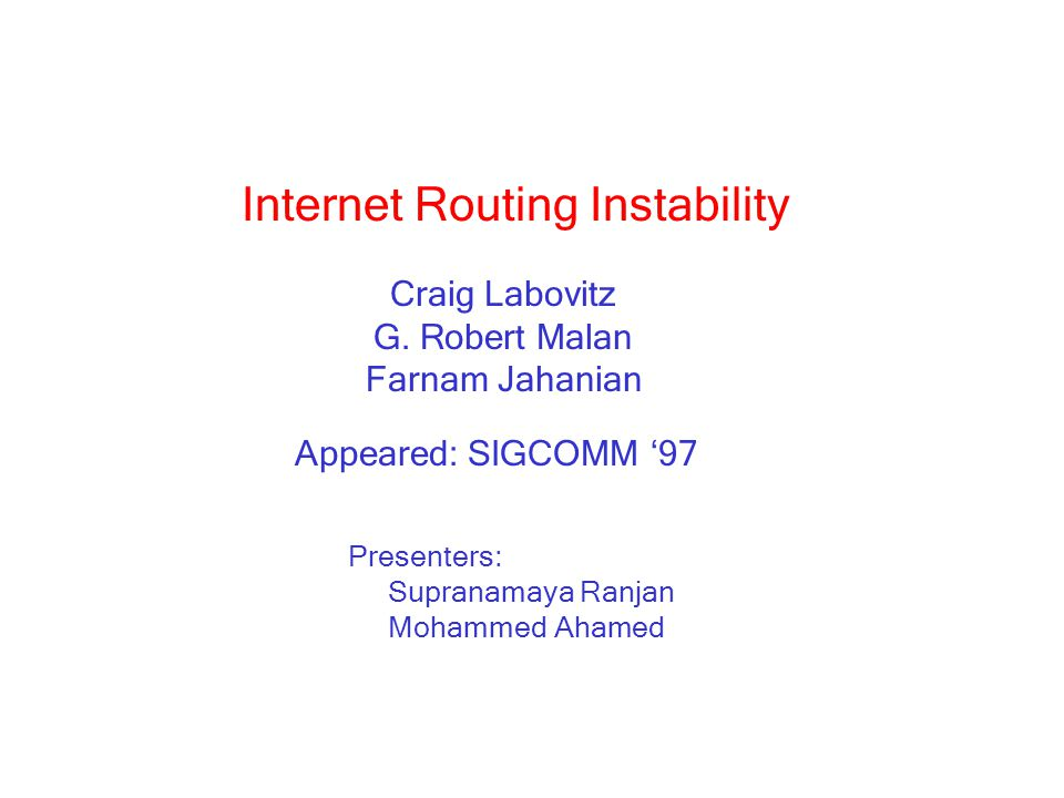 Internet Routing Instability Craig Labovitz G.