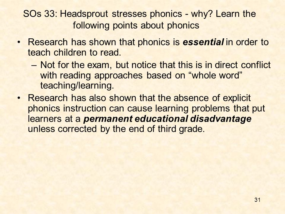31 SOs 33: Headsprout stresses phonics - why.