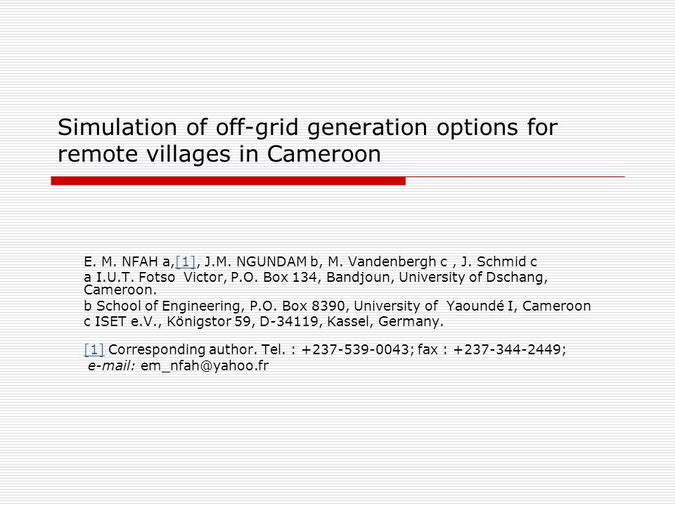 2 PLAN  Energy crisis in Cameroon  Remote Area Power Supply (RAPS) systems  AC-bus Configuration  Simulated Off-grid Options  Simulation Data  Results  Conclusion