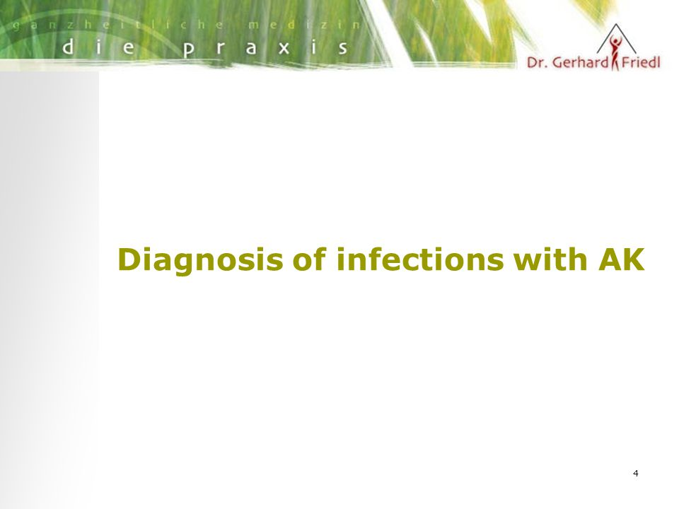 4 Diagnosis of infections with AK