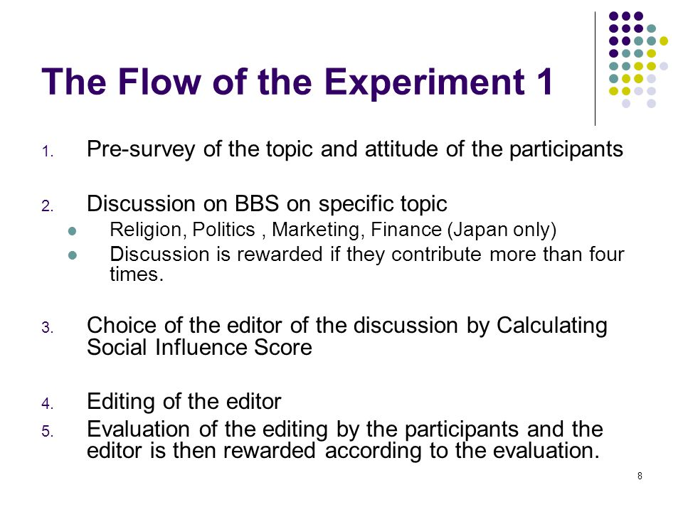8 The Flow of the Experiment 1 1. Pre-survey of the topic and attitude of the participants 2.