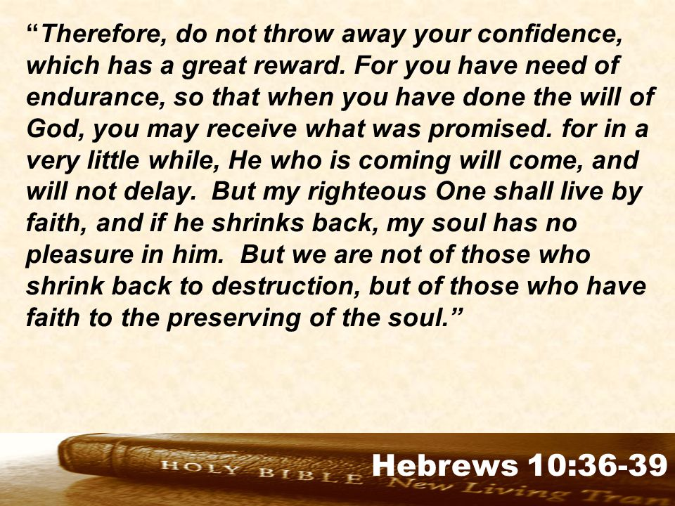 Genesis 32:1-2 Therefore, do not throw away your confidence, which has a great reward.