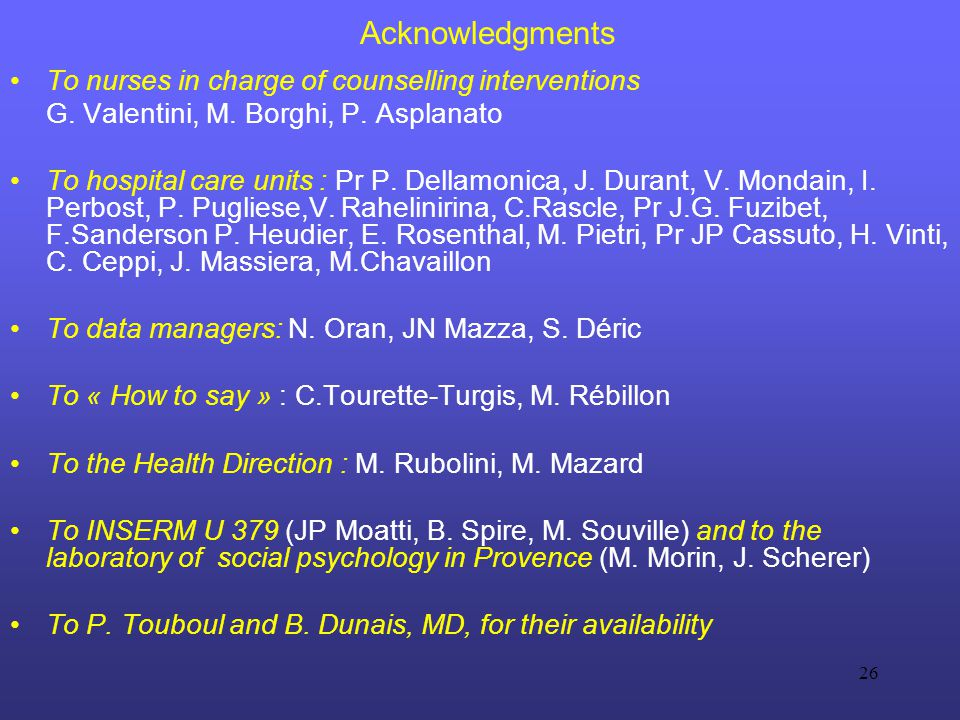 26 Acknowledgments To nurses in charge of counselling interventions G.