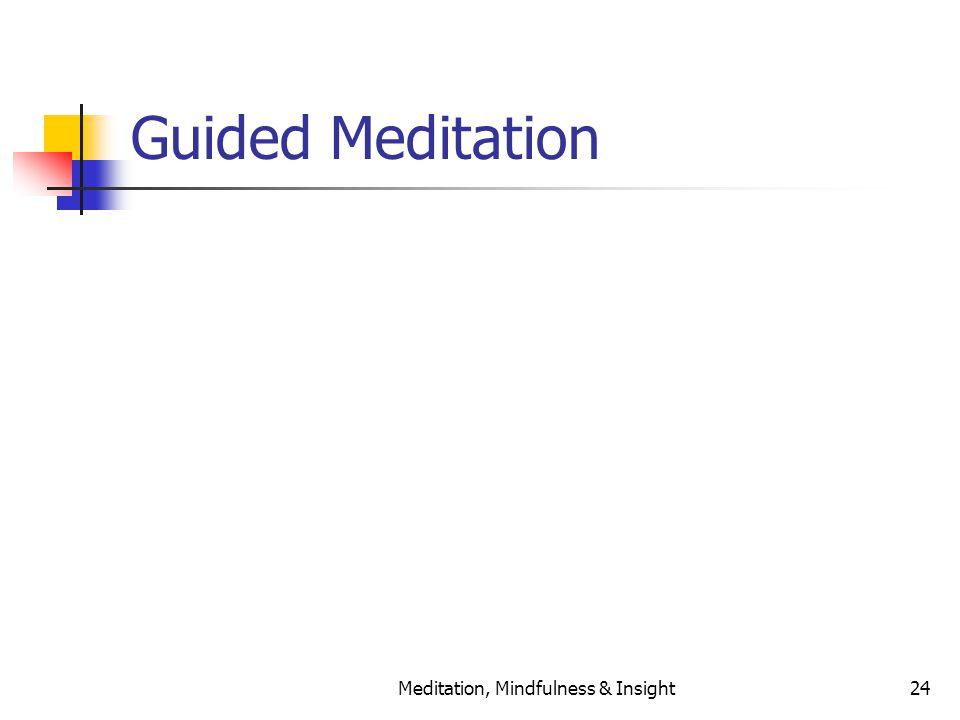 Meditation, Mindfulness & Insight24 Guided Meditation