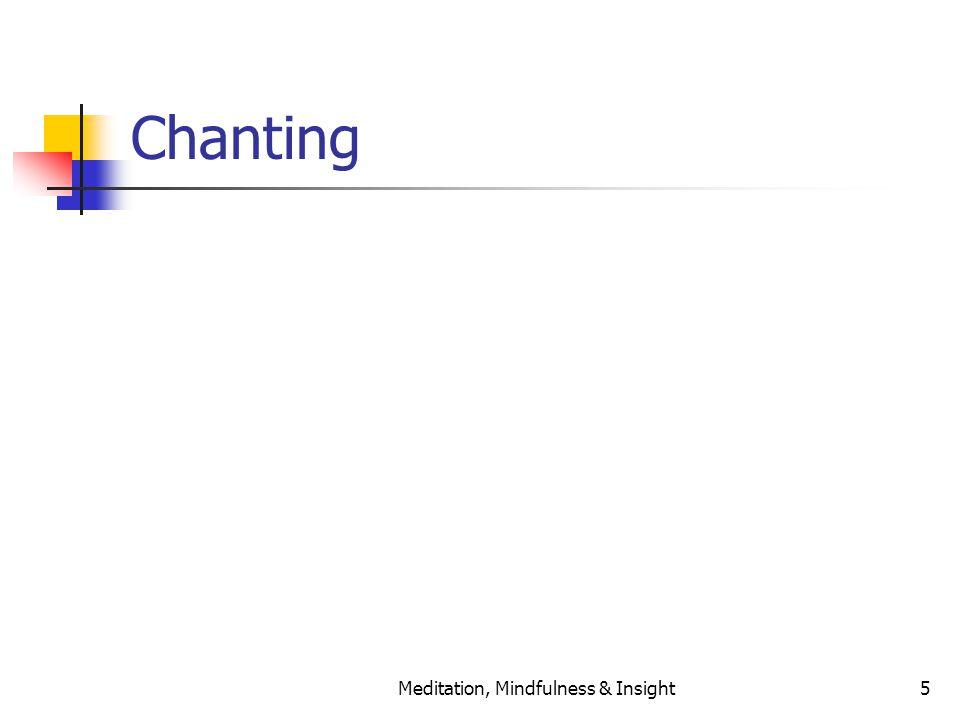 Meditation, Mindfulness & Insight5 Chanting