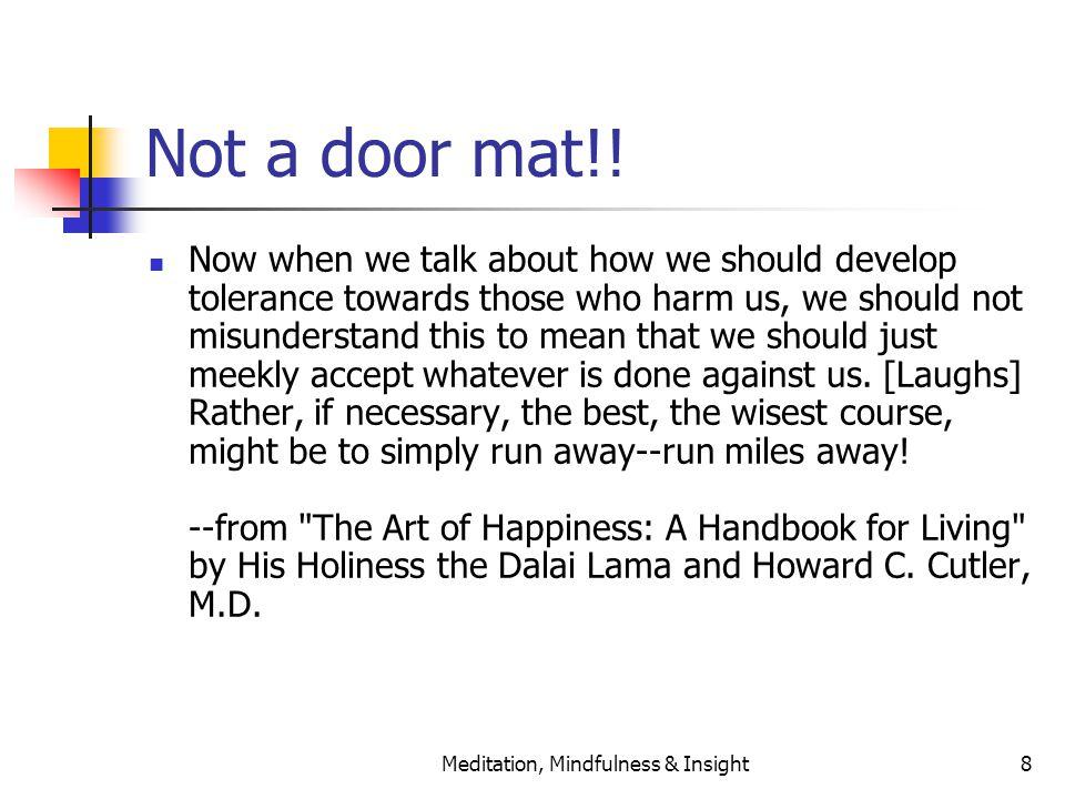 Meditation, Mindfulness & Insight8 Not a door mat!.