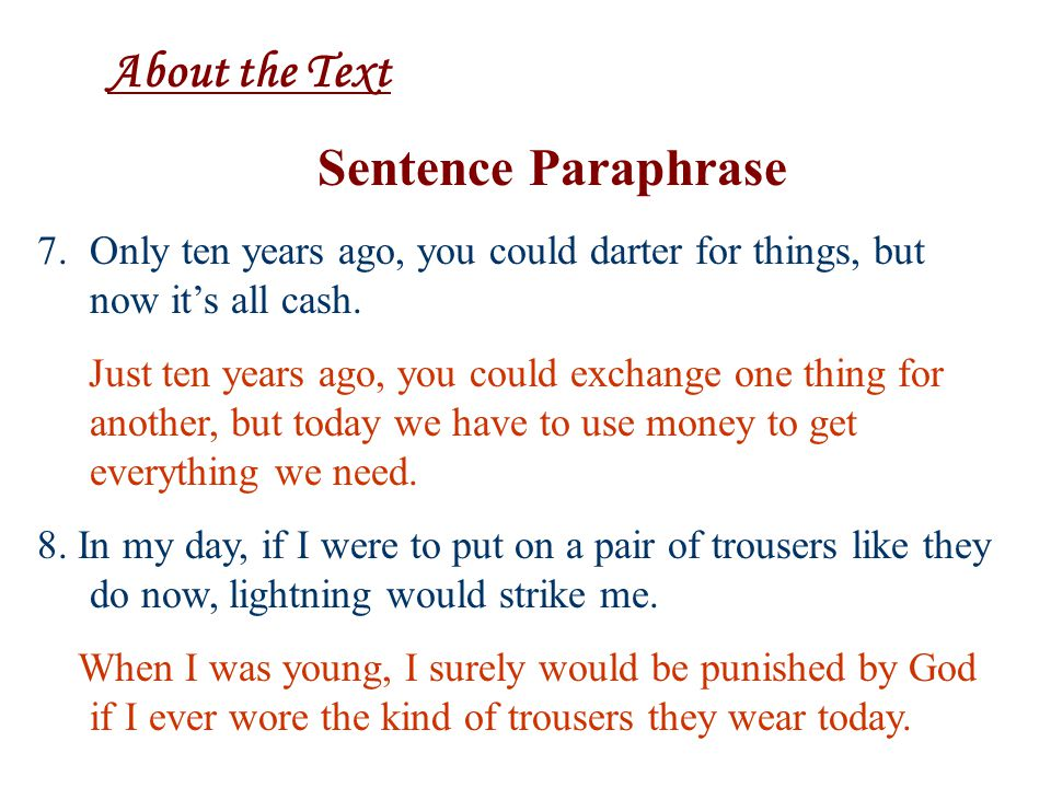 About the Text Sentence Paraphrase 5. All of them remain my children in spite of their long absence. Although they are often away for a long time, I l