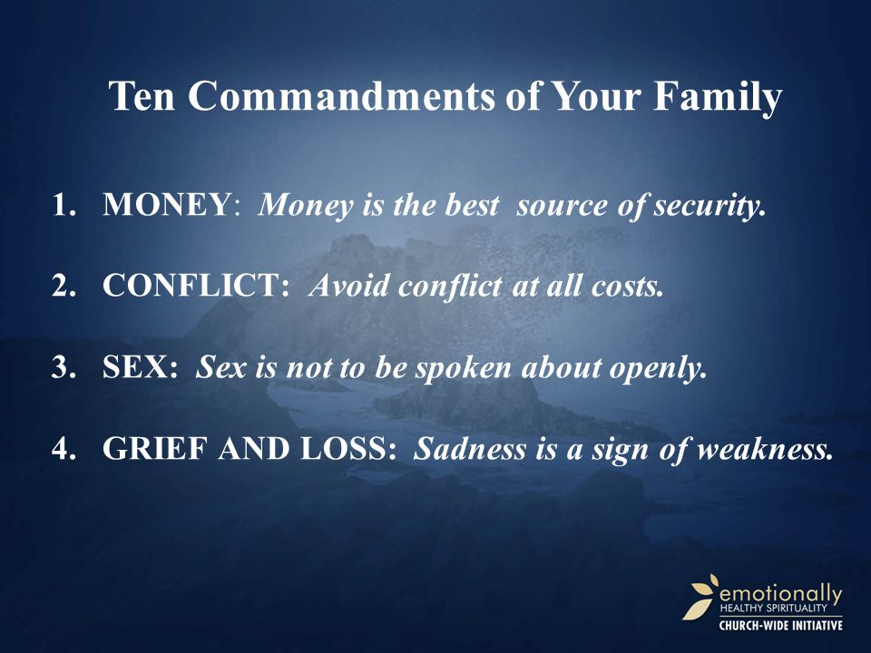 1.MONEY: Money is the best source of security. 2.CONFLICT: Avoid conflict at all costs.