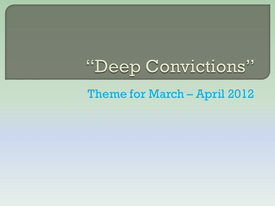 Theme for March – April 2012