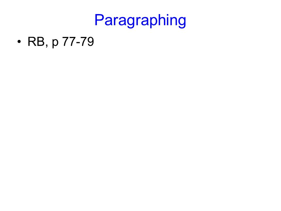 Paragraphing RB, p 77-79