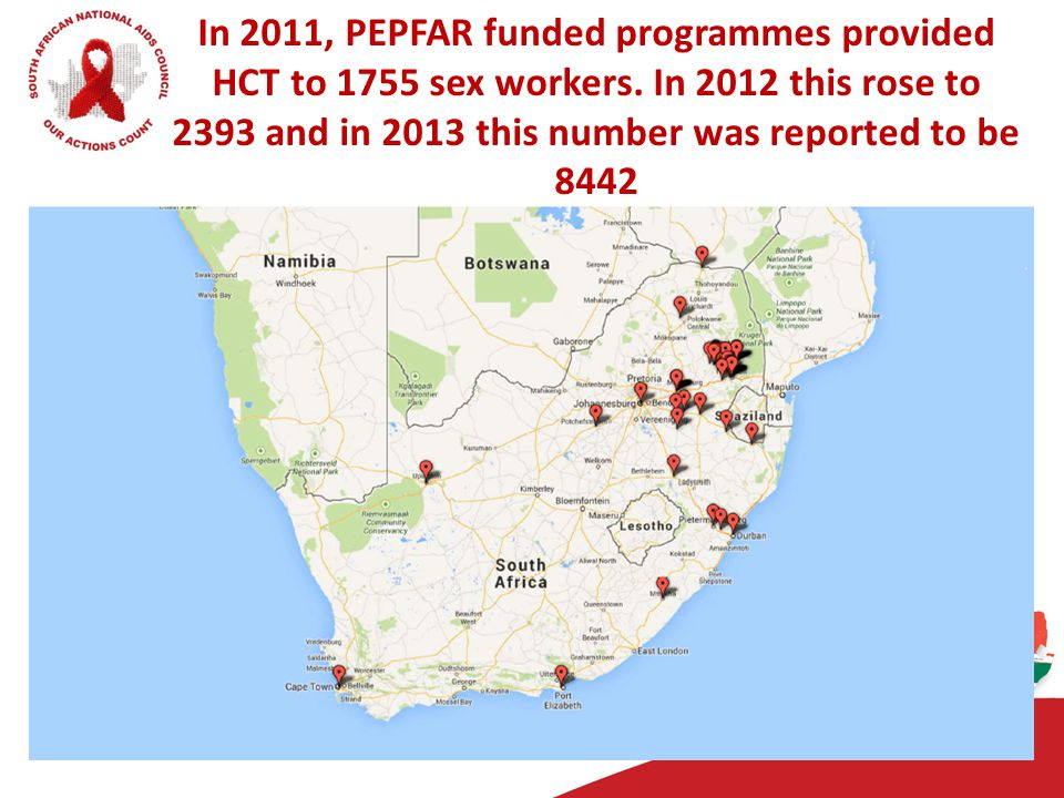 In 2011, PEPFAR funded programmes provided HCT to 1755 sex workers. In 2012 this rose to 2393 and in 2013 this number was reported to be 8442