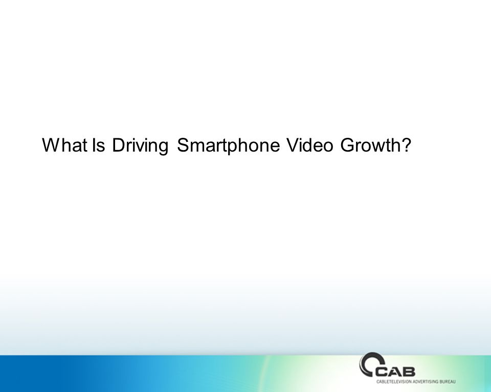 What Is Driving Smartphone Video Growth?