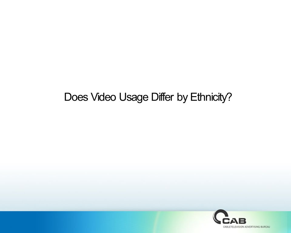 Does Video Usage Differ by Ethnicity
