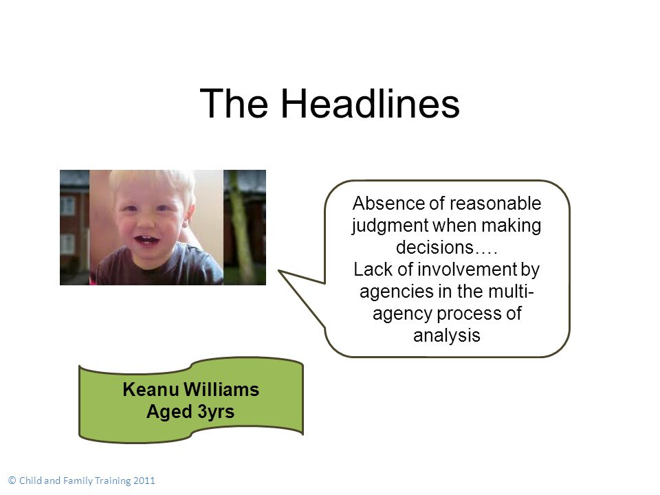 Keanu Williams Aged 3yrs Absence of reasonable judgment when making decisions….
