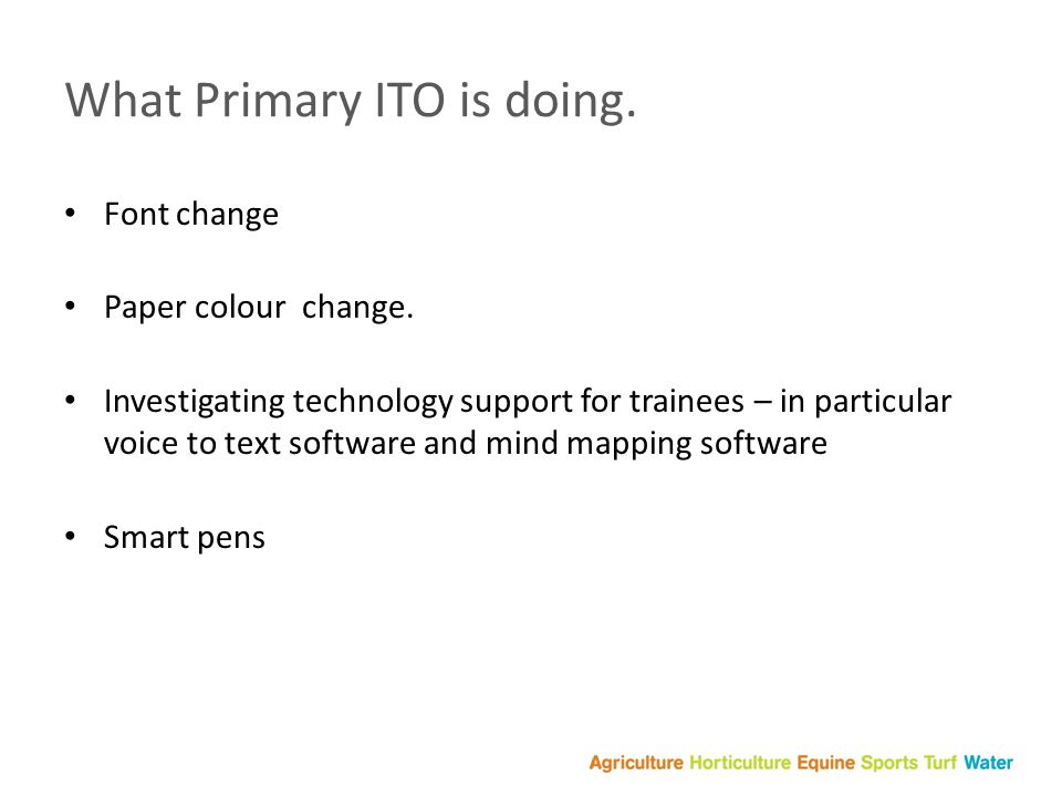 What Primary ITO is doing.Font change Paper colour change.