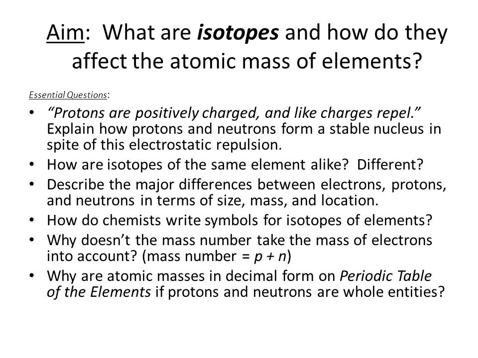 Aim: What are isotopes and how do they affect the atomic mass of elements.