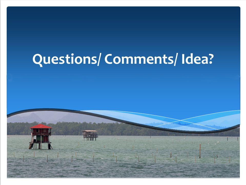 Questions/ Comments/ Idea