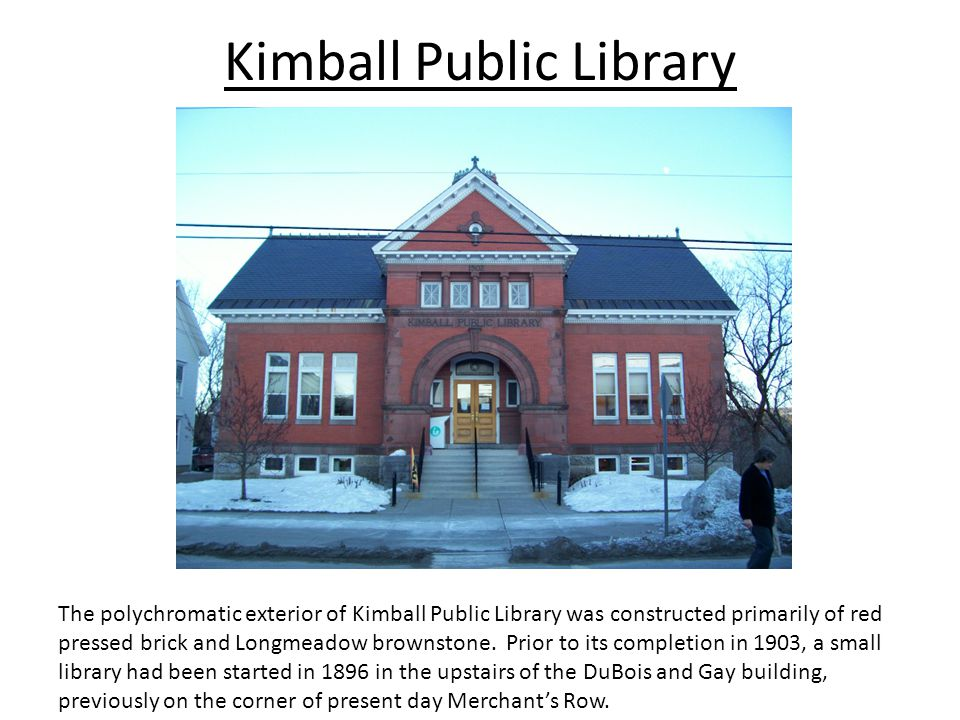 Kimball Public Library The polychromatic exterior of Kimball Public Library was constructed primarily of red pressed brick and Longmeadow brownstone.