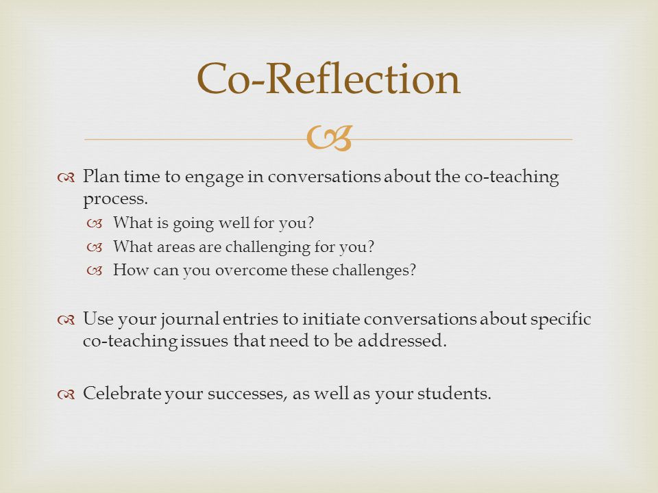   Plan time to engage in conversations about the co-teaching process.