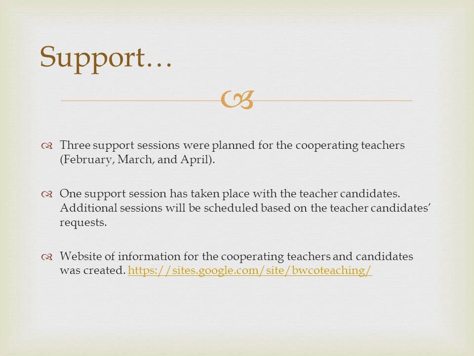   Three support sessions were planned for the cooperating teachers (February, March, and April).