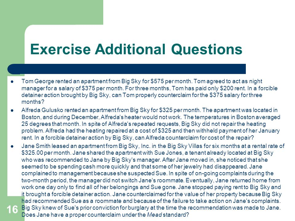 Exercise Additional Questions Tom George rented an apartment from Big Sky for $575 per month. Tom agreed to act as night manager for a salary of $375