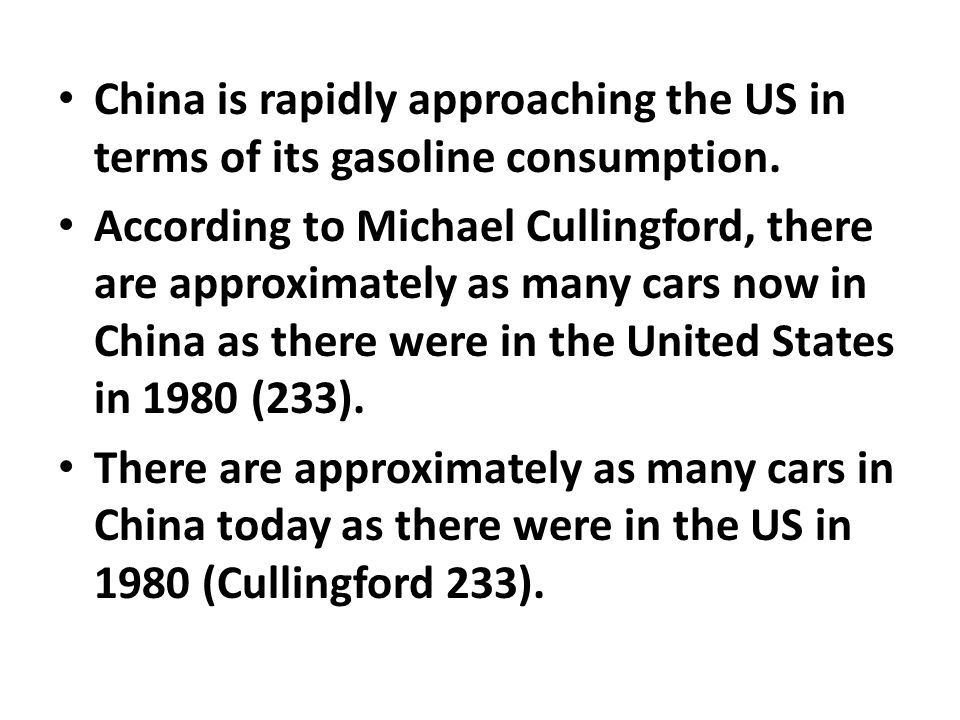 China is rapidly approaching the US in terms of its gasoline consumption. According to Michael Cullingford, there are approximately as many cars now i