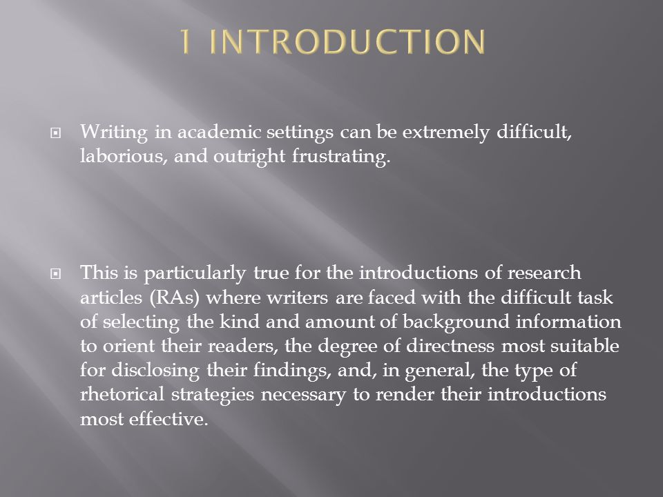  Writing in academic settings can be extremely difficult, laborious, and outright frustrating.