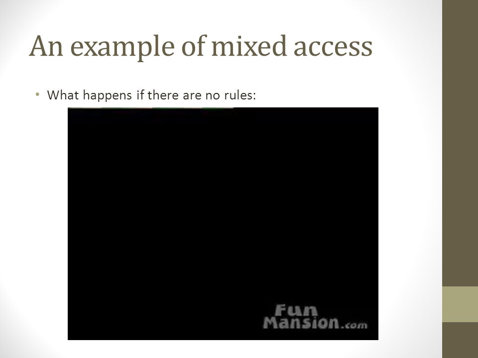 An example of mixed access What happens if there are no rules: