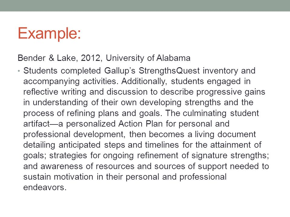 Example: Bender & Lake, 2012, University of Alabama Students completed Gallup's StrengthsQuest inventory and accompanying activities.