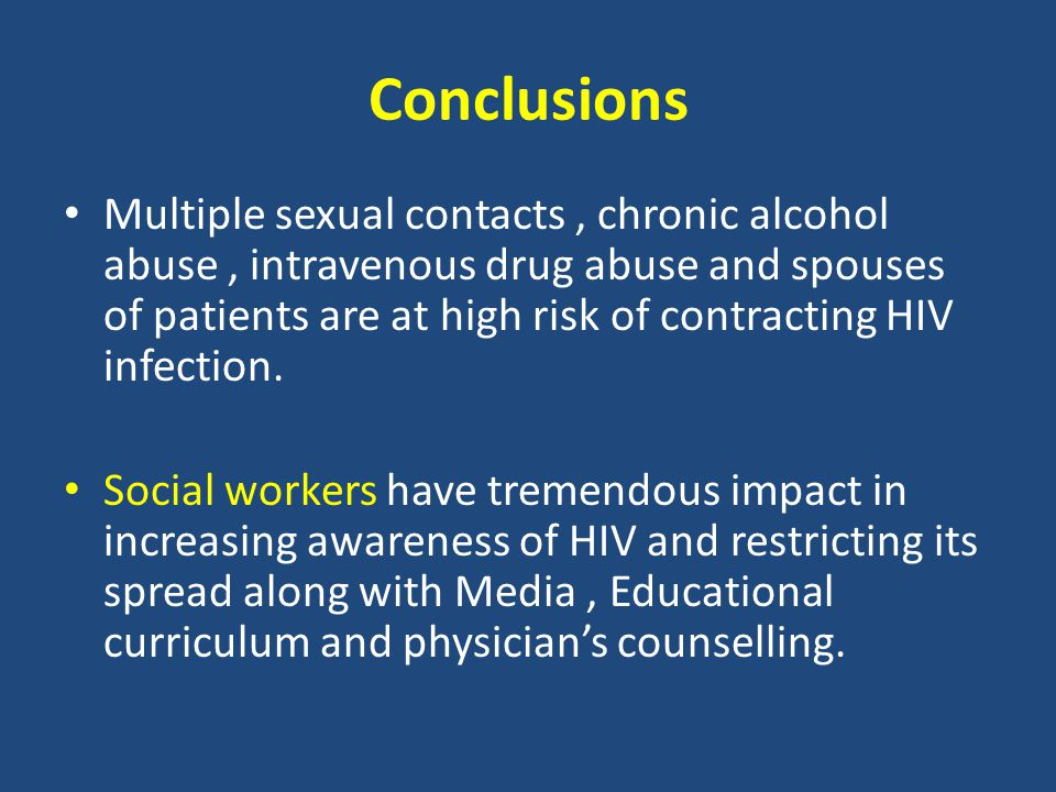 Conclusions Multiple sexual contacts, chronic alcohol abuse, intravenous drug abuse and spouses of patients are at high risk of contracting HIV infection.