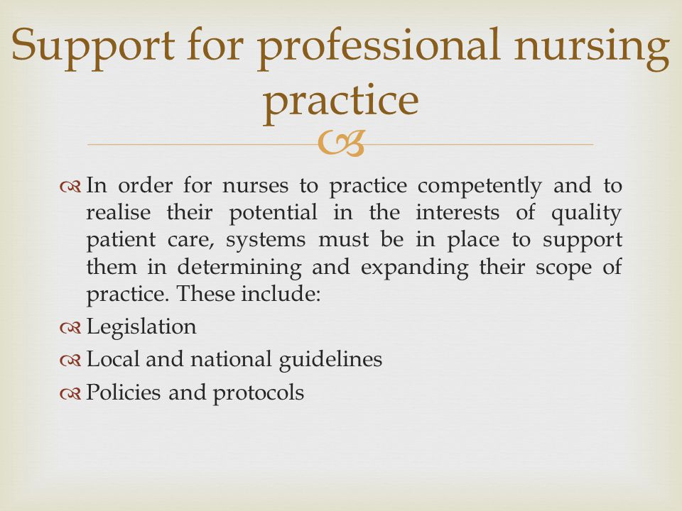   In order for nurses to practice competently and to realise their potential in the interests of quality patient care, systems must be in place to s
