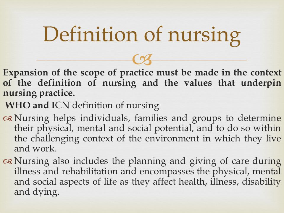  The following principles are the basis for making decisions with regard to the scope of practice:  Competence  Accountability  Continuing professional development  Support for professional practice  Delegation  Emergency situations Principles for determining the scope of practice