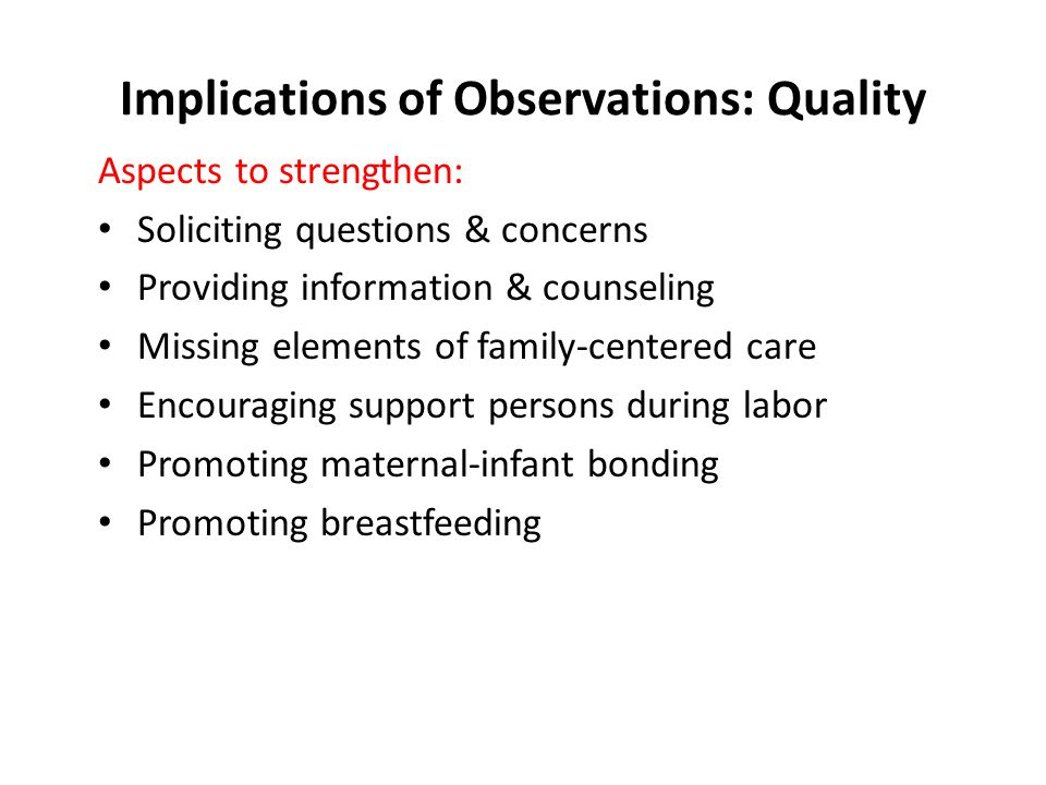 Implications of Observations: Quality Aspects to strengthen: Soliciting questions & concerns Providing information & counseling Missing elements of fa