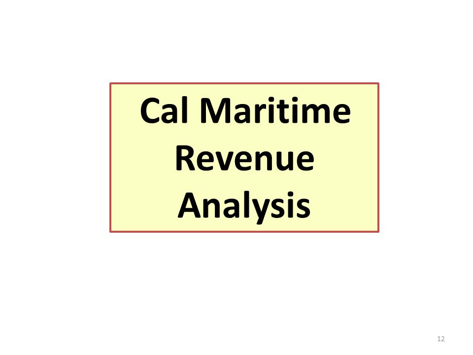 12 Cal Maritime Revenue Analysis