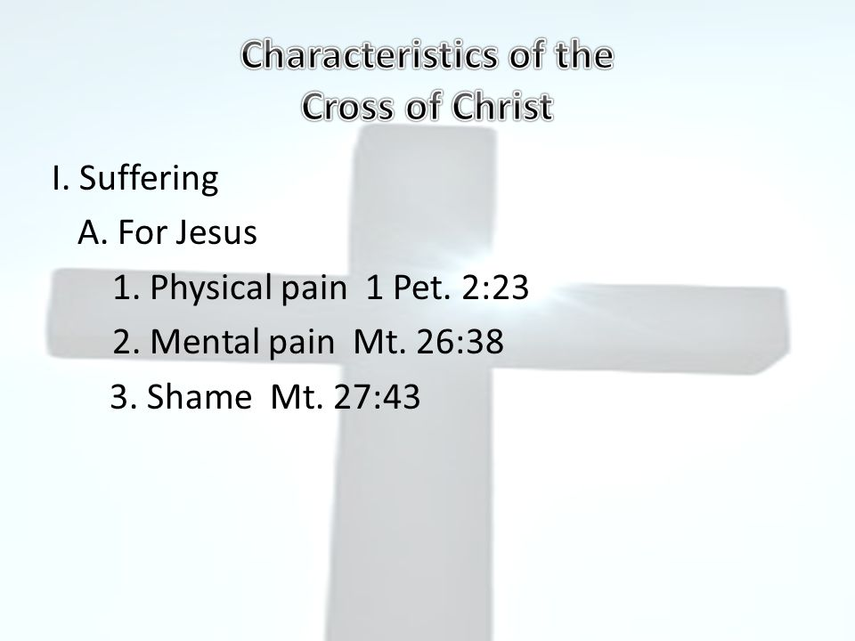 The Cross of Jesus Is A Cross: 1.Of suffering 2. Making peace available 3.